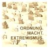 Photo: Ordnung. Macht. Extremismus.